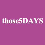 THOSE5DAYS.com